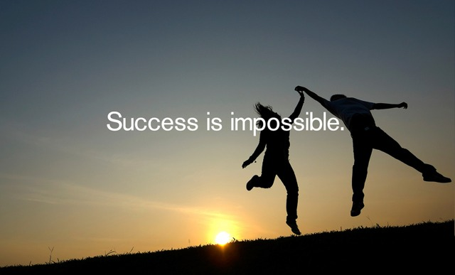 Success is Impossible